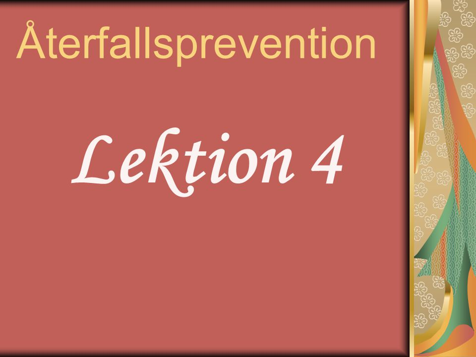 Återfallsprevention Lektion 4