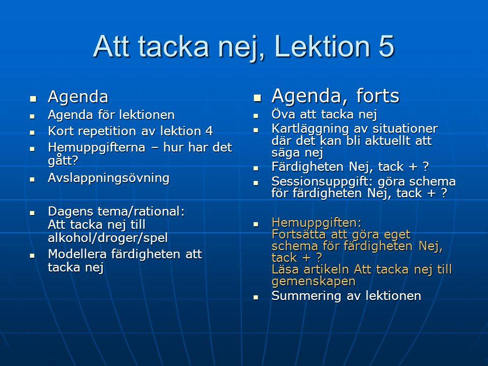 Att tacka nej, Lektion 5 Agenda, forts Agenda Agenda för lektionen