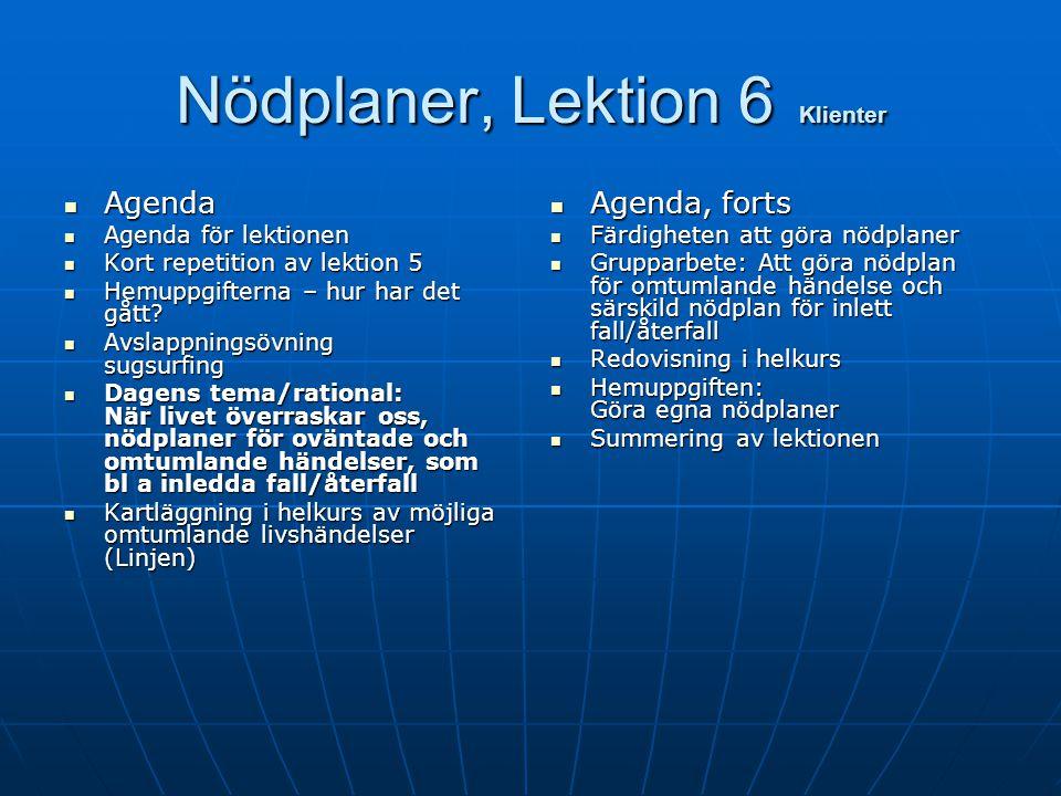 Nödplaner, Lektion 6 Klienter