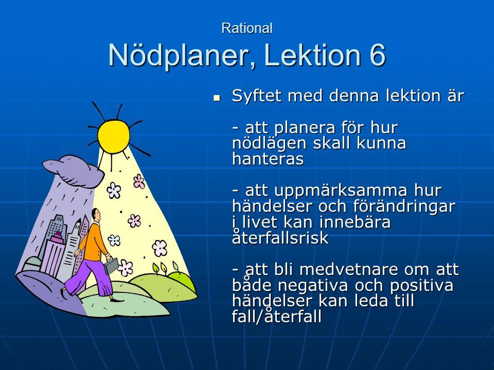 Rational Nödplaner, Lektion 6