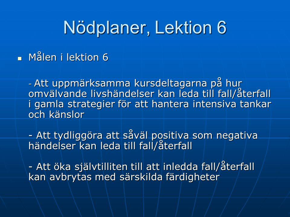 Nödplaner, Lektion 6