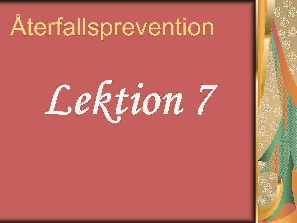 Återfallsprevention Lektion 7