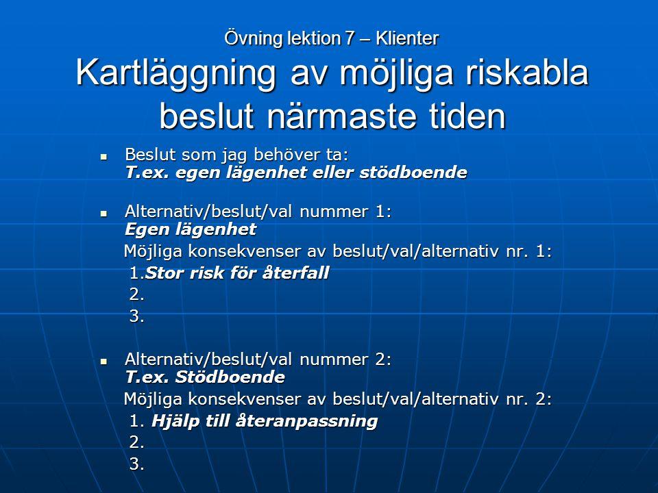 Övning lektion 7 – Klienter Kartläggning av möjliga riskabla beslut närmaste tiden
