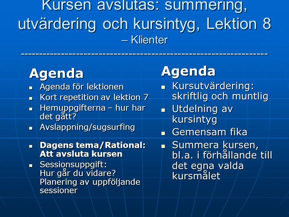 Kursen avslutas: summering, utvärdering och kursintyg, Lektion 8 – Klienter ------------------------------------------------------------------