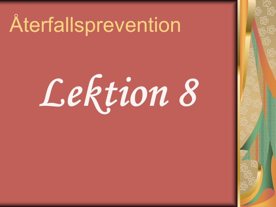 Återfallsprevention Lektion 8