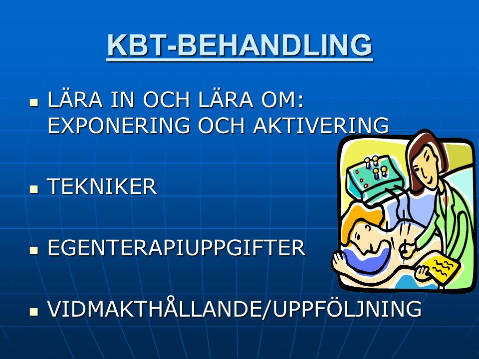 KBT-BEHANDLING LÄRA IN OCH LÄRA OM: EXPONERING OCH AKTIVERING TEKNIKER