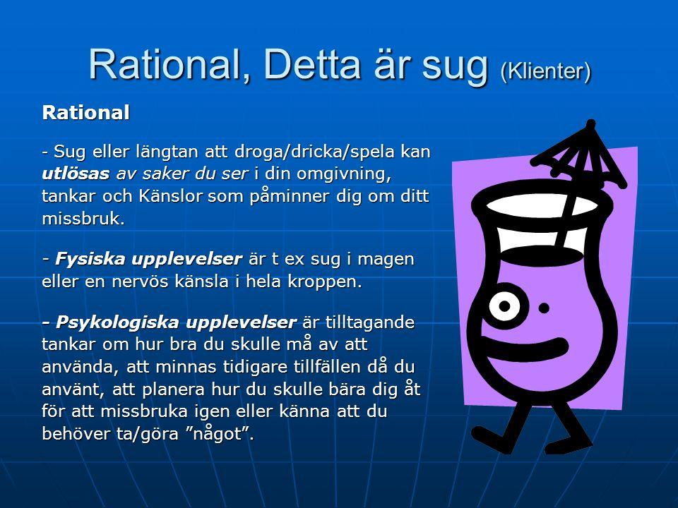 Rational, Detta är sug (Klienter)