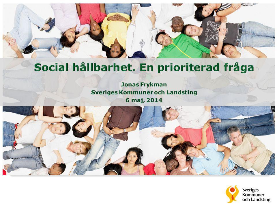 Social hållbarhet. En prioriterad fråga