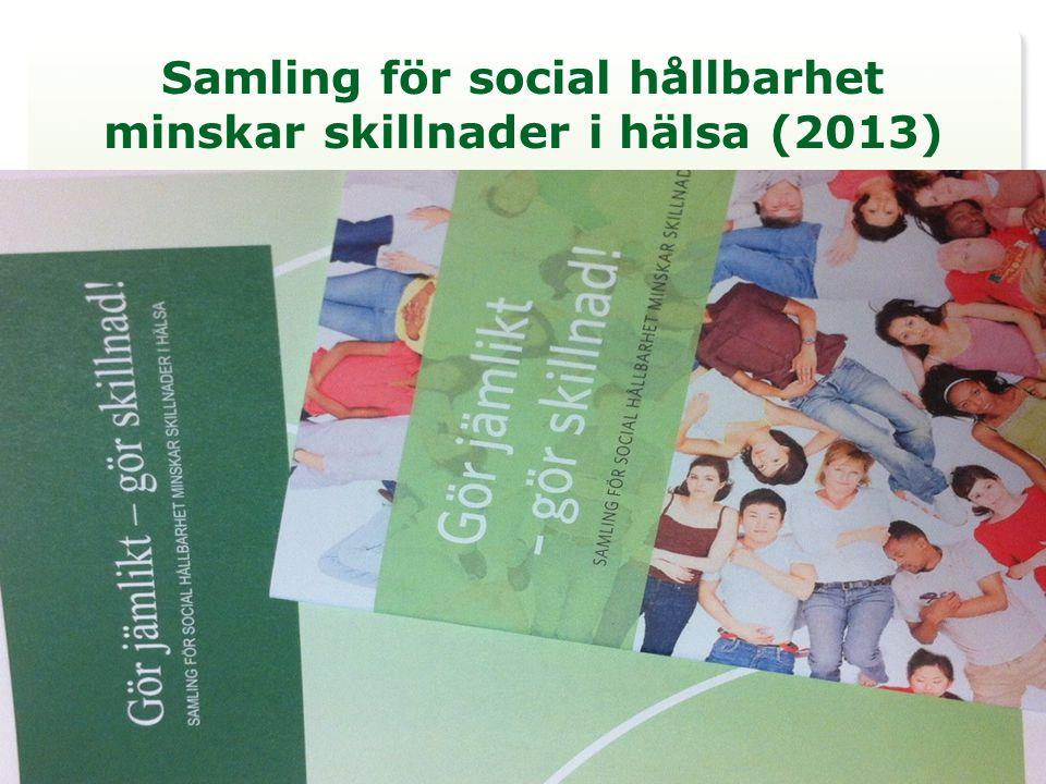 Samling för social hållbarhet minskar skillnader i hälsa (2013)
