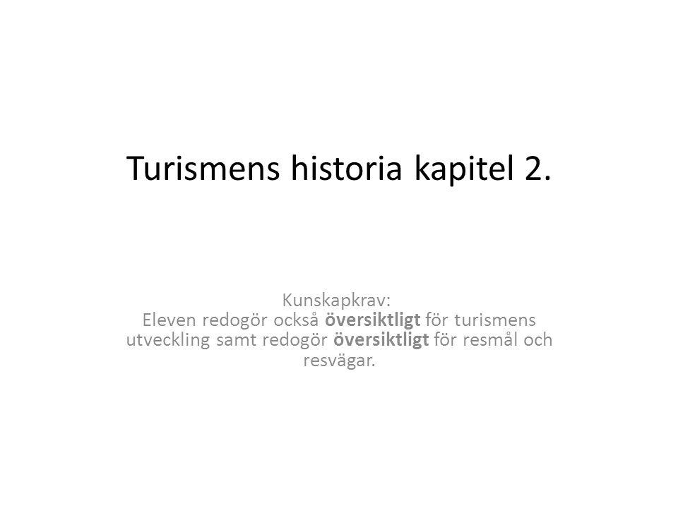Turismens historia kapitel 2.