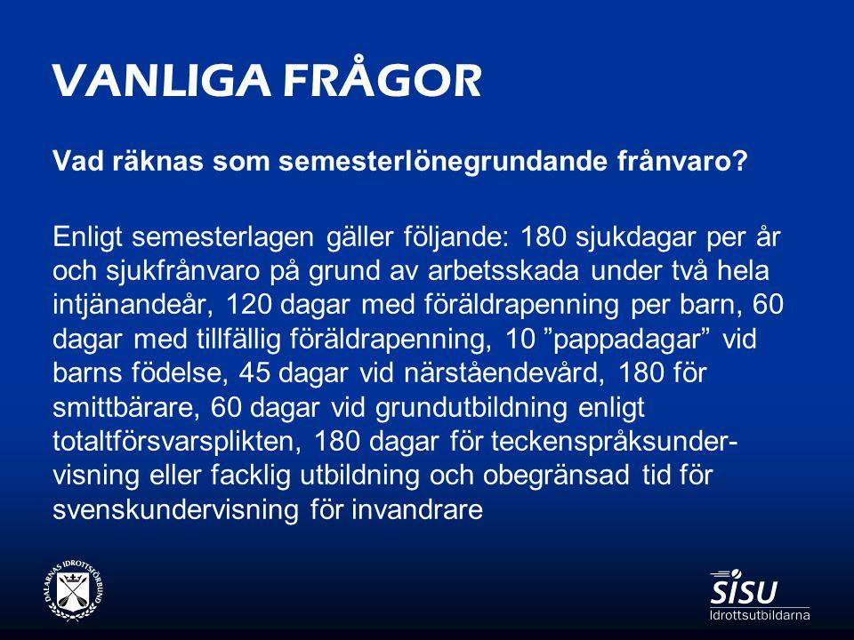 VANLIGA FRÅGOR