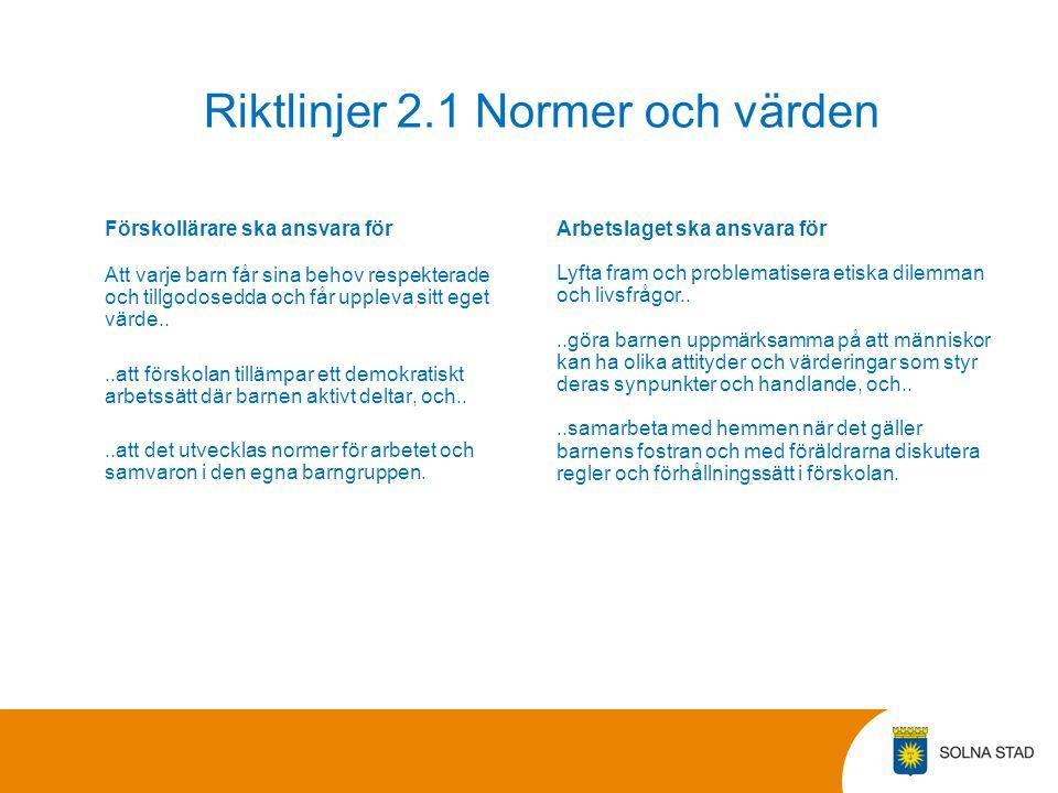 Riktlinjer 2.1 Normer och värden