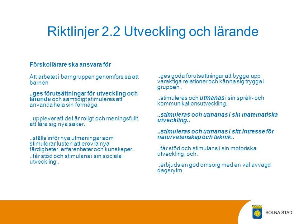 Riktlinjer 2.2 Utveckling och lärande