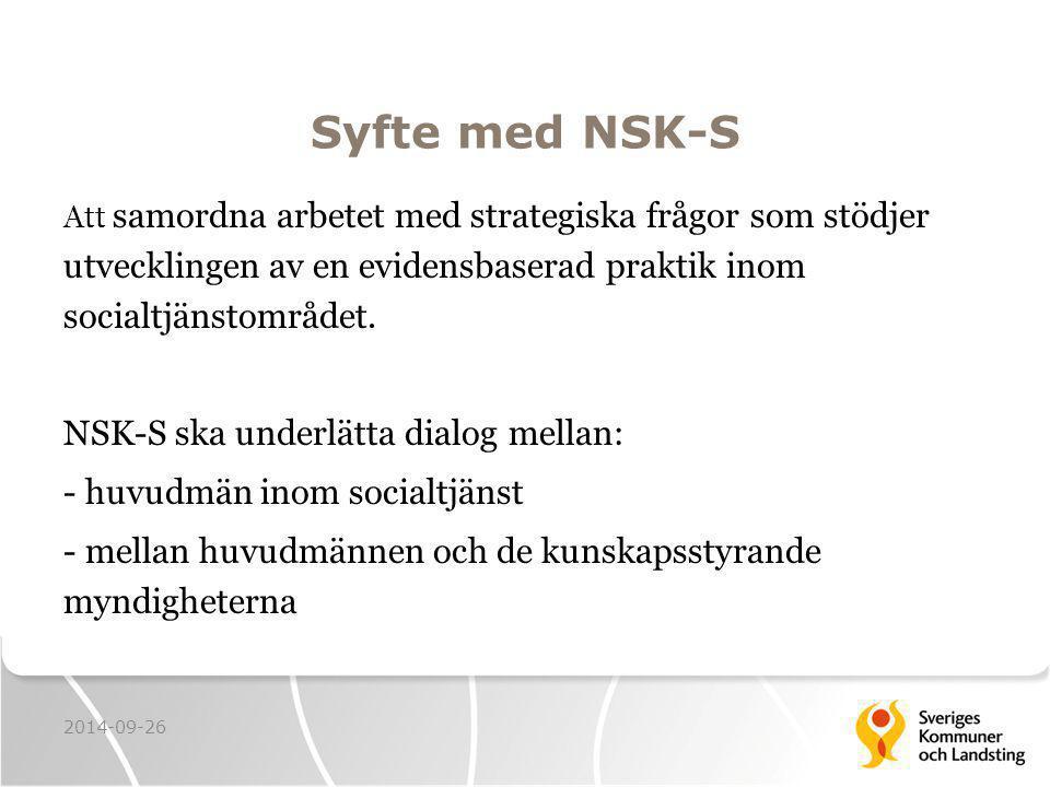 Syfte med NSK-S NSK-S ska underlätta dialog mellan: