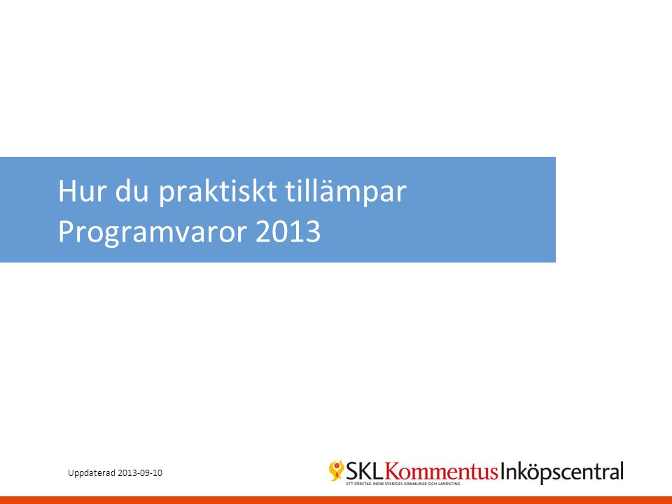 Hur du praktiskt tillämpar Programvaror 2013