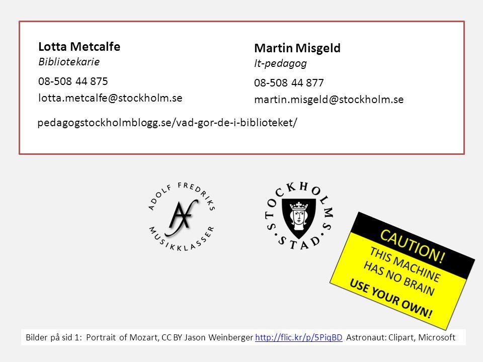 Lotta Metcalfe Martin Misgeld Bibliotekarie It-pedagog 08-508 44 875