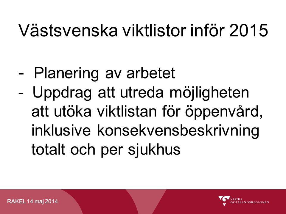 Västsvenska viktlistor inför 2015 - Planering av arbetet - Uppdrag att utreda möjligheten att utöka viktlistan för öppenvård, inklusive konsekvensbeskrivning totalt och per sjukhus