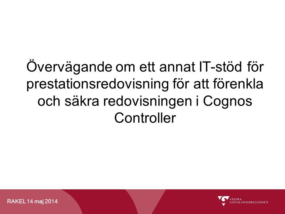 Övervägande om ett annat IT-stöd för prestationsredovisning för att förenkla och säkra redovisningen i Cognos Controller
