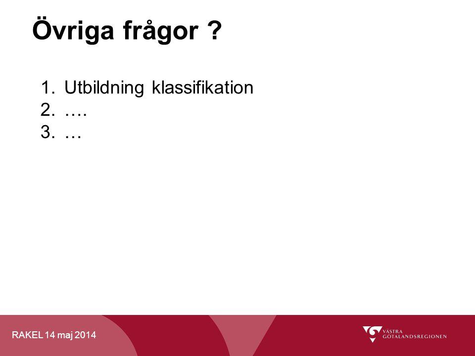 Övriga frågor Utbildning klassifikation …. …