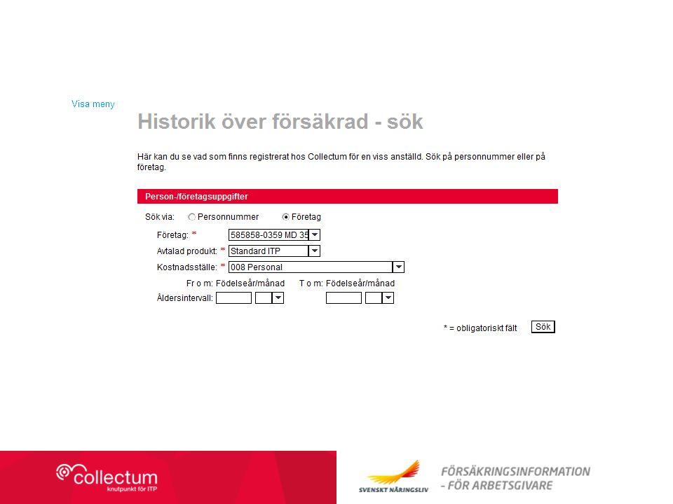 Collectum Olika sökmöjligheter Visar de anmälningar som administratören har gjort