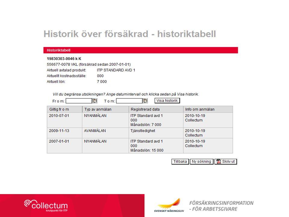 Collectum Info om anmälan visar vem som gjort ändringen Möjlighet att skriva ut