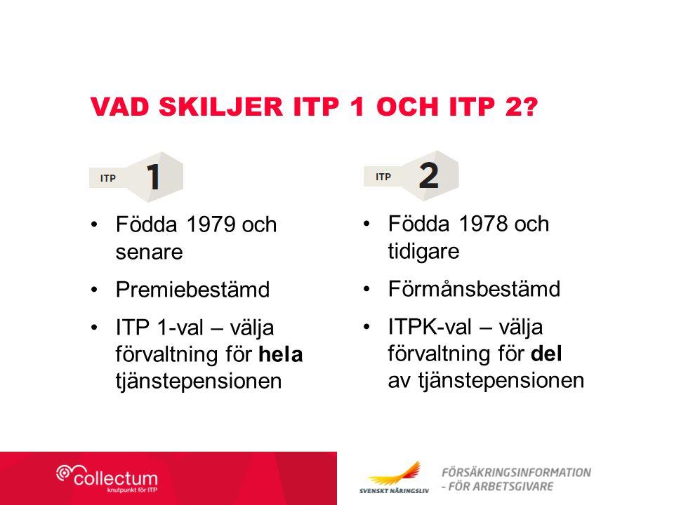 Vad skiljer itp 1 och ITP 2 Födda 1979 och senare