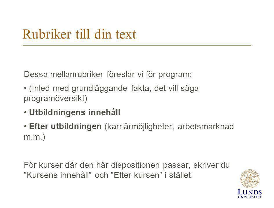Rubriker till din text Dessa mellanrubriker föreslår vi för program: