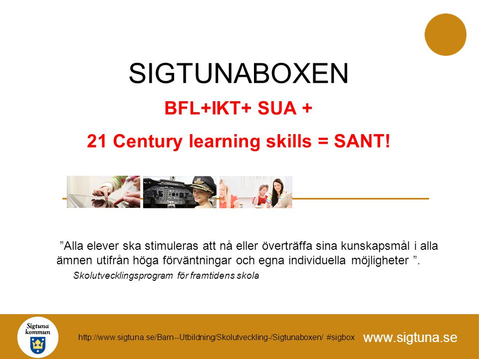 SIGTUNABOXEN BFL+IKT+ SUA + 21 Century learning skills = SANT!