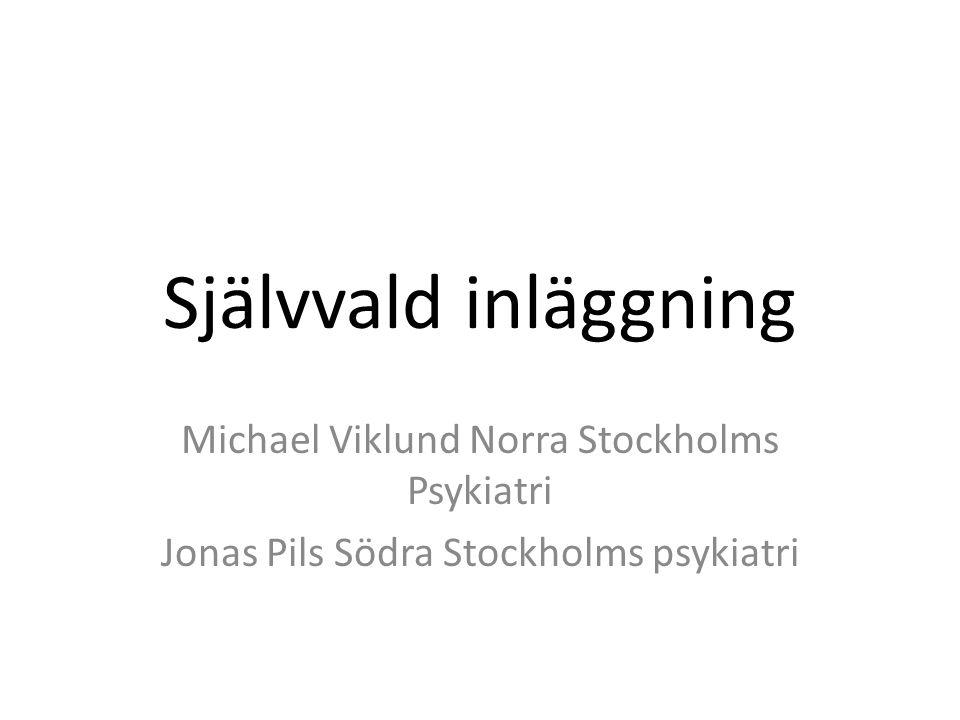 Självvald inläggning Michael Viklund Norra Stockholms Psykiatri