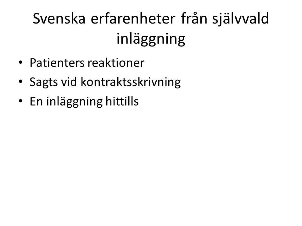 Svenska erfarenheter från självvald inläggning