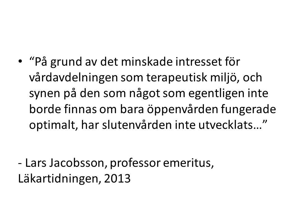 - Lars Jacobsson, professor emeritus, Läkartidningen, 2013