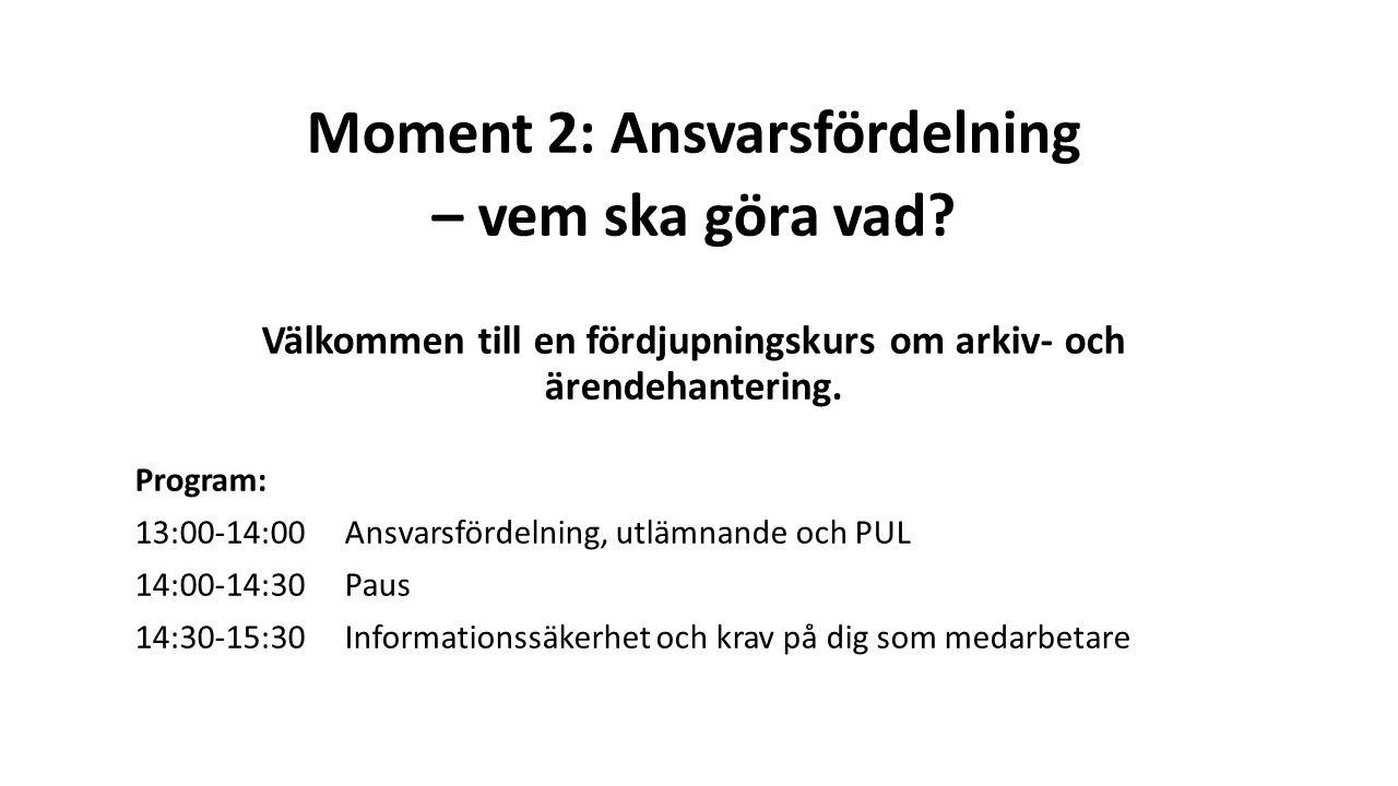 Moment 2: Ansvarsfördelning