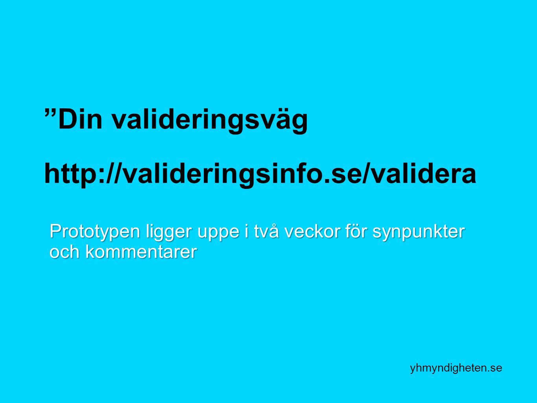 Din valideringsväg http://valideringsinfo.se/validera
