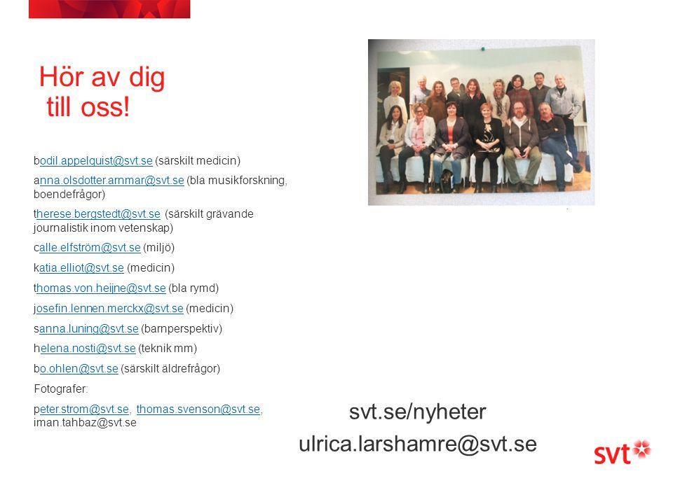 svt.se/nyheter ulrica.larshamre@svt.se