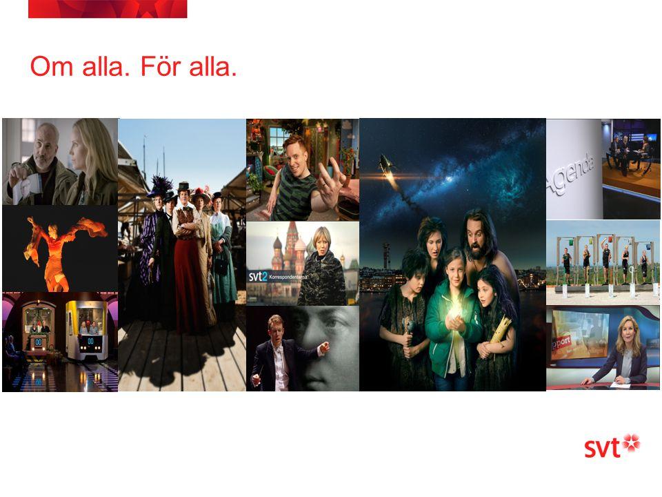 Om alla. För alla. Inget annat tv-bolag gör så många, och så olika, program på svenska. SVT granskar, speglar och skapar svensk kultur.