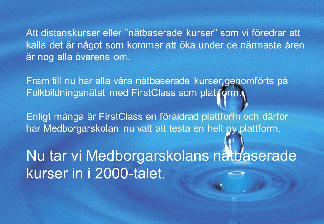 Nu tar vi Medborgarskolans nätbaserade kurser in i 2000-talet.