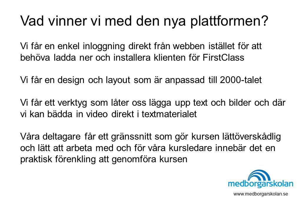 Vad vinner vi med den nya plattformen