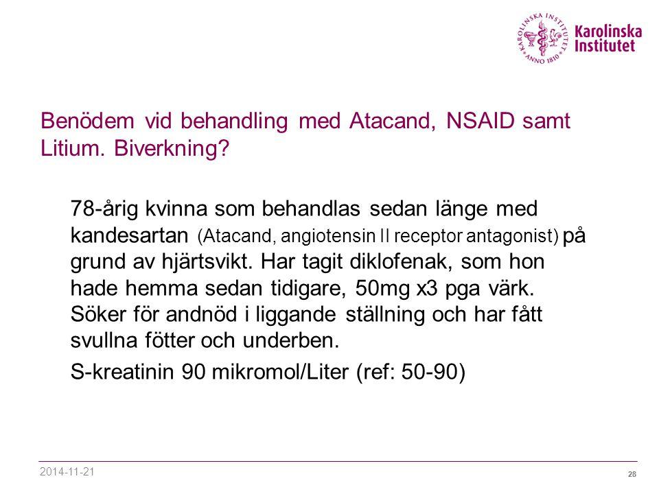 Benödem vid behandling med Atacand, NSAID samt Litium. Biverkning
