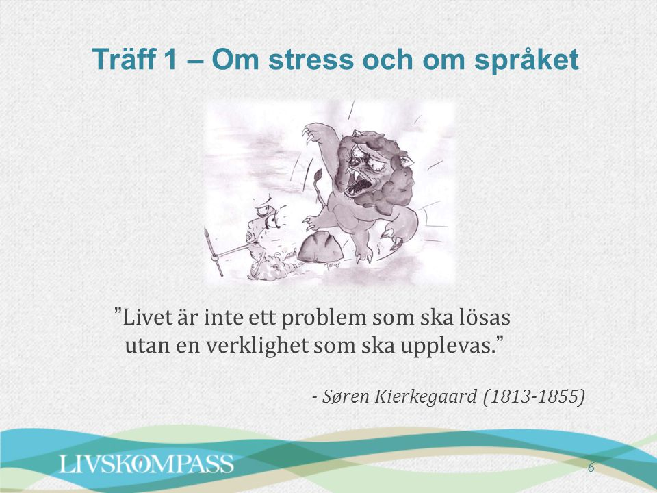 Träff 1 – Om stress och om språket