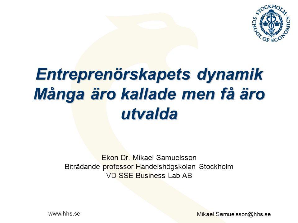 Entreprenörskapets dynamik Många äro kallade men få äro utvalda