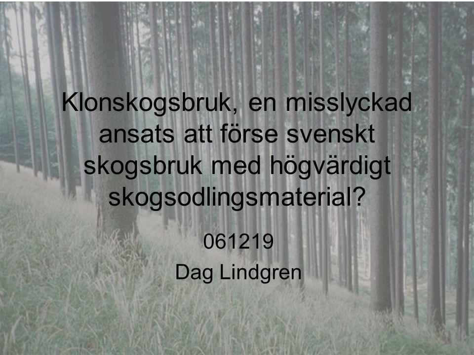 Klonskogsbruk, en misslyckad ansats att förse svenskt skogsbruk med högvärdigt skogsodlingsmaterial