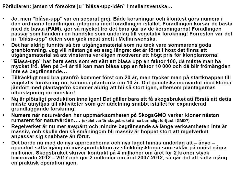 Förädlaren: jamen vi försökte ju blåsa-upp-idén i mellansvenska…