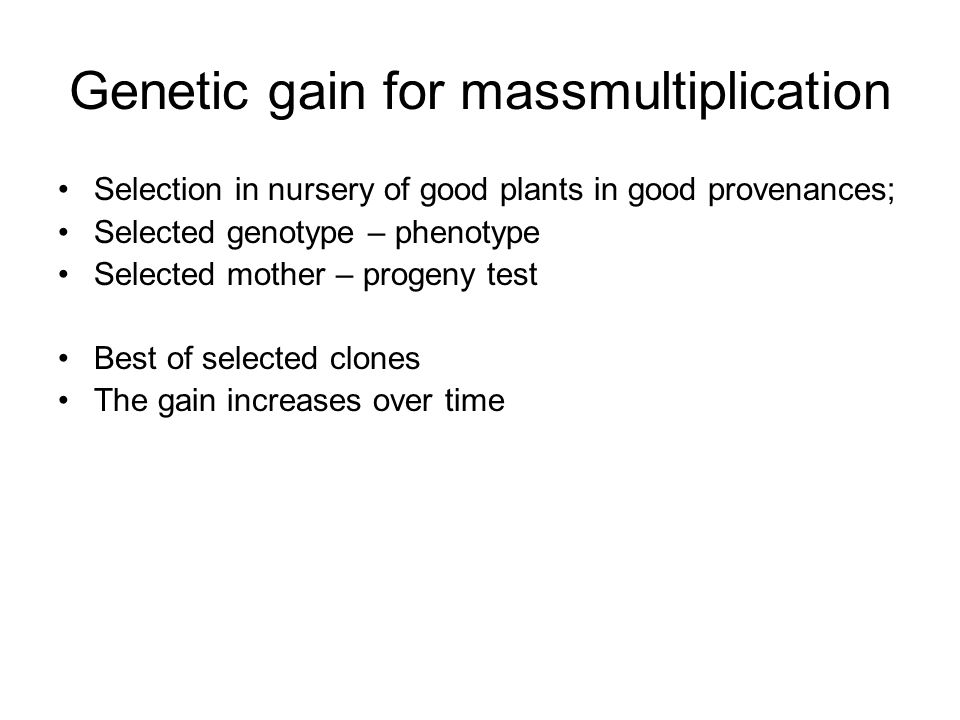 Genetic gain for massmultiplication
