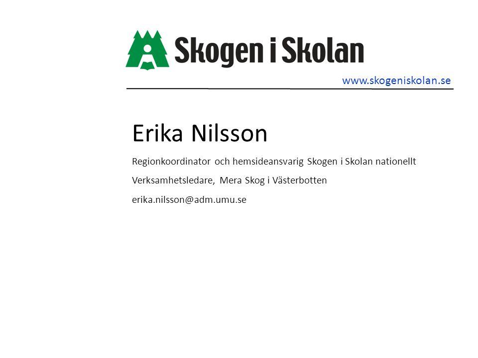 Erika Nilsson www.skogeniskolan.se
