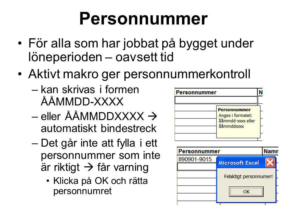 Personnummer För alla som har jobbat på bygget under löneperioden – oavsett tid. Aktivt makro ger personnummerkontroll.