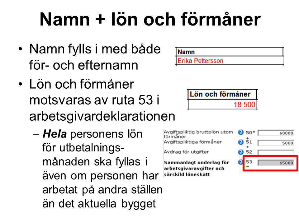 Namn + lön och förmåner Namn fylls i med både för- och efternamn