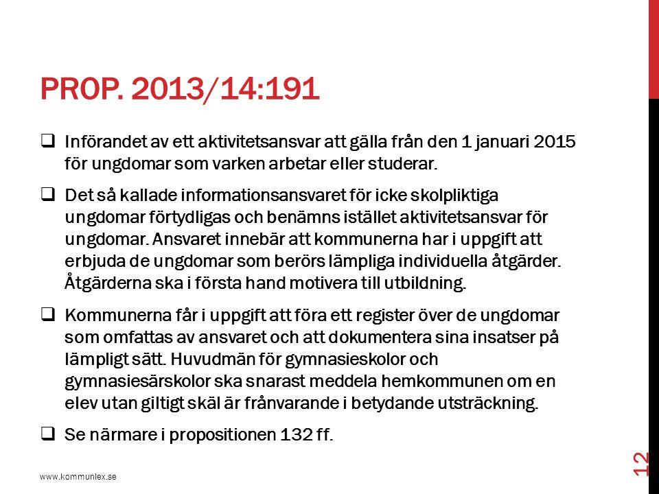 Prop. 2013/14:191 Införandet av ett aktivitetsansvar att gälla från den 1 januari 2015 för ungdomar som varken arbetar eller studerar.