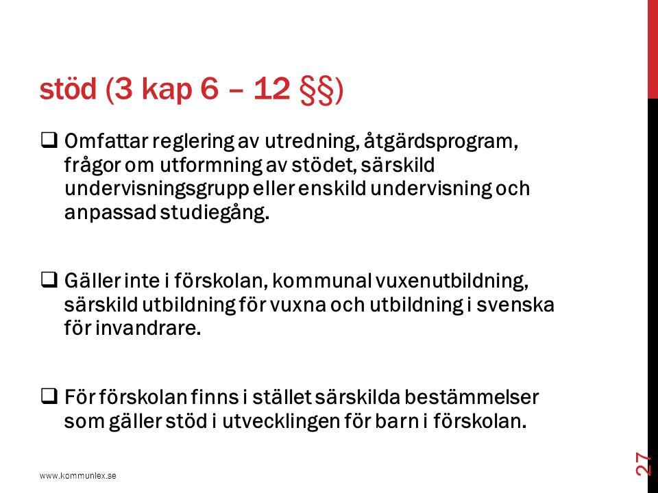 stöd (3 kap 6 – 12 §§)