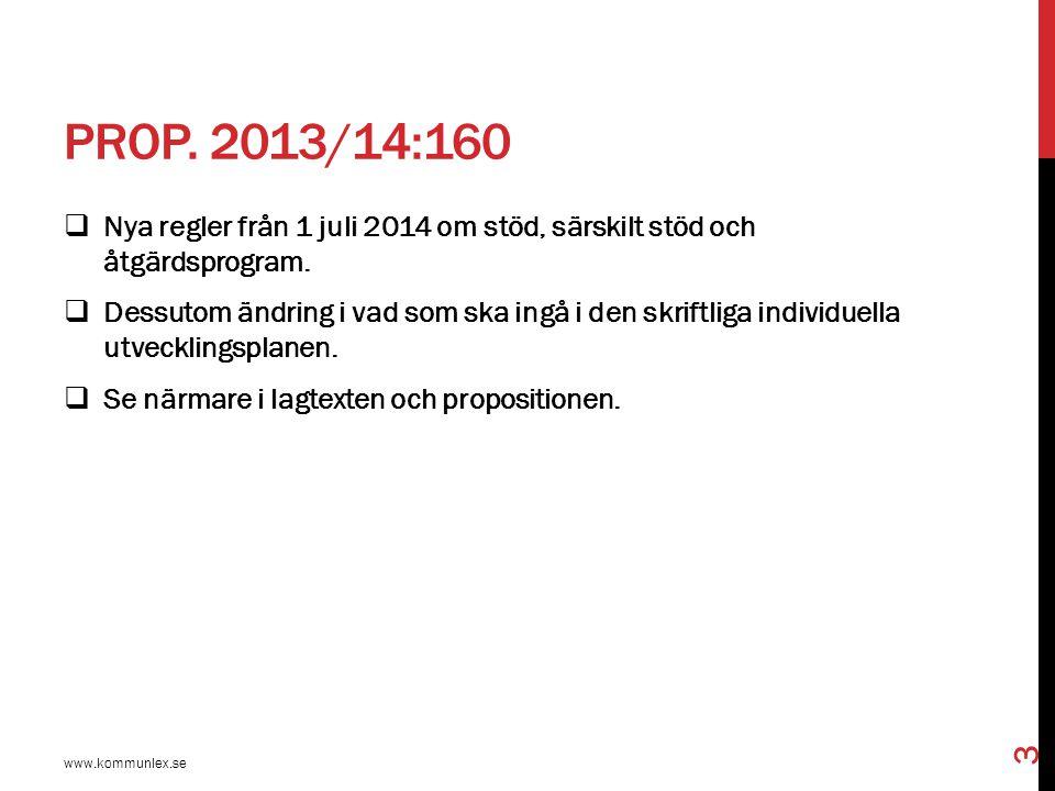 Prop. 2013/14:160 Nya regler från 1 juli 2014 om stöd, särskilt stöd och åtgärdsprogram.