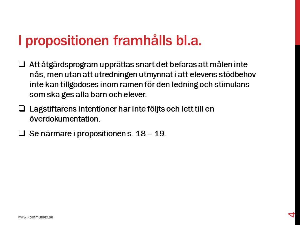 I propositionen framhålls bl.a.